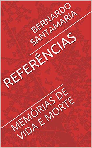 REFERÊNCIAS: MEMÓRIAS DE VIDA E MORTE (SANGUE E SOMBRAS DE UM PERÍODO HISTÓRICO Livro 2)