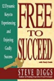 Free to Succeed, Steve Diggs, 0962429317
