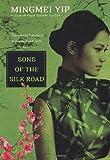 Song of the Silk Road, Mingmei Yip, 0758241828
