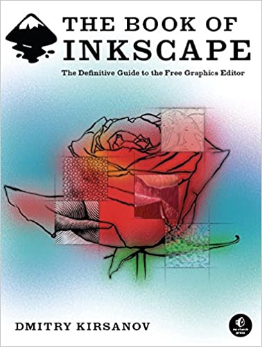 amazon com the book of inkscape the definitive guide to the free