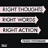 Right Thoughts, Right Words, Right Action (Limited Deluxe Edition)