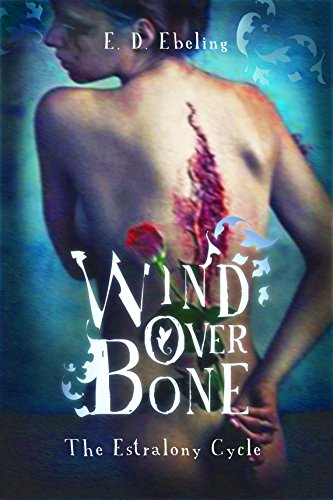 Wind Over Bone: The Estralony Cycle (Young Adult Fantasy Romance)(Fairy Tale Retelling) (Adult Fairytale)