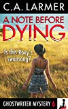 A Note Before Dying (A Ghostwriter Mystery Book 6)