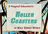 Roller Coasters: of Walt Disney World