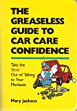 The Greaseless Guide to Car Care Confidence, Mary Jackson, 094546519X