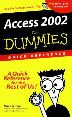 Access 2002 For Dummies: Quick Reference For Dummies: Quick ...