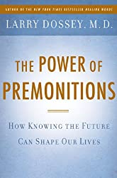 The Power of Premonitions: How Knowing the Future Can Shape Our Lives