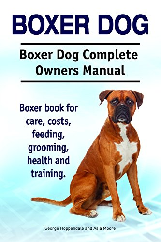 Boxer Dog Boxer Dog Book For Costs Care Feeding Grooming