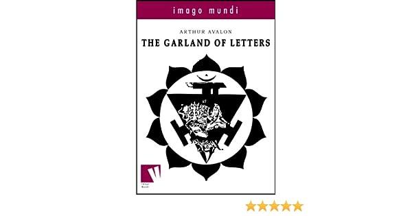 the garland of letters imago mundi book 4 kindle edition by arthur avalon sir john woodroffe religion spirituality kindle ebooks amazoncom