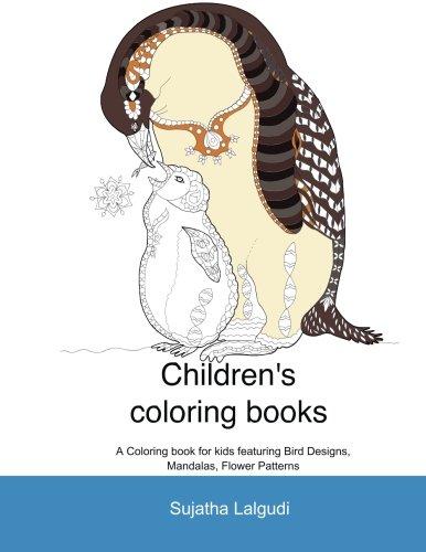 Children's coloring books: Bird Coloring book for children: Featuring Bird Designs, Mandalas, Flower Patterns, Coloring books for kids, coloring for ... coloring book,Birds coloring book (Volume 1)