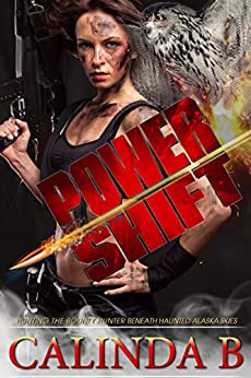 Power Shift: Hunting the Bounty Hunter beneath Haunted Alaska Skies (A Charming, Alaska Paranormal Romance Adventure Book 1) by [B, Calinda]