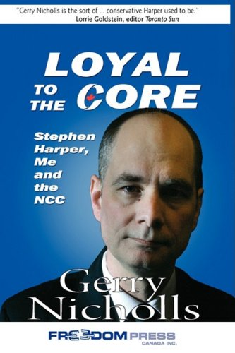 Loyal To The Core: Stephen Harper, Me And The NCC