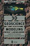 3D Geoscience Modeling : Computer Techniques for Geological Characterization, Houlding, Simon, 3642790143