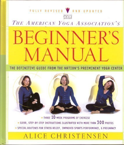 Download The American Yoga Association's Beginner's Manual: The Definitive Guide from the Nation's Preeminent Yoga Center PDF