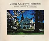 George Washington Patterson and the Founding of Ardenwood, Keith E. Kennedy, 0935089187