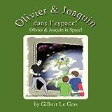 Olivier and Joaquin Dans L'Espace!, Gilbert Le Gras, 1466907037