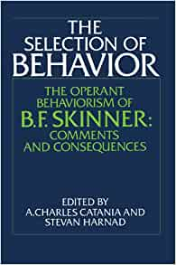 Amazon com: The Selection of Behavior: The Operant
