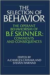 Amazon com: The Selection of Behavior: The Operant