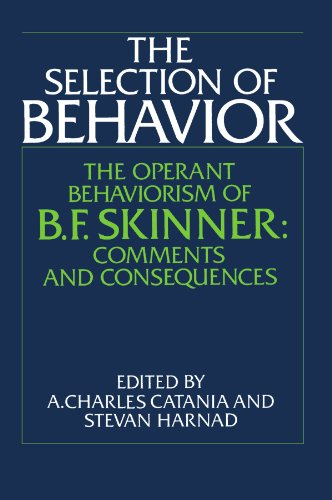 a critical assessment of operant behaviourism and selection by consequences by b f skinner Reinforcementin its earliest technical usages, the term reinforcement implied strengthening, echoing its colloquial usage it has been applied to a broad range of phenomena in learning, including the operant or instrumental behavior studied by b f skinner and the respondent or classical conditioning procedures of ivan pavlov.