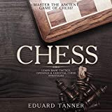 #7: Chess: Master the Ancient Game of Chess!: Learn Basic Tactics, Openings & Essential Chess Strategies