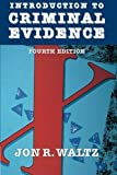 img - for Introduction to Criminal Evidence (Fourth Edition) by Waltz, Jon (January 1, 1997) Paperback 4 book / textbook / text book