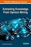 Extracting Knowledge From Opinion Mining Front Cover