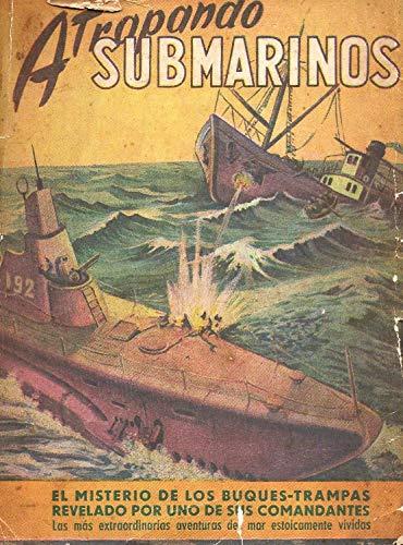 Atrapando Submarinos: El misterio de los buques Q en la Gran Guerra (Spanish Edition)