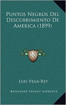 Puntos Negros del Descubrimiento de America (1899)