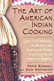 img - for The Art of American Indian Cooking by Kimball, Yeffe, Anderson, Jean (2000) Paperback book / textbook / text book