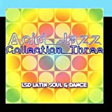 Acid Jazz Collection Three LSD Latin Soul & Dance by Various Artists
