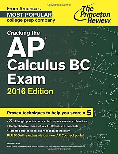Cracking the AP Calculus BC Exam, 2016 Edition (College Test Preparation)
