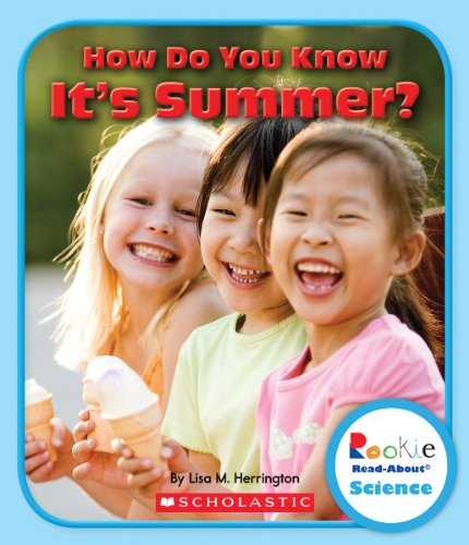 How Do You Know It's Summer? (Rookie Read-About Science)