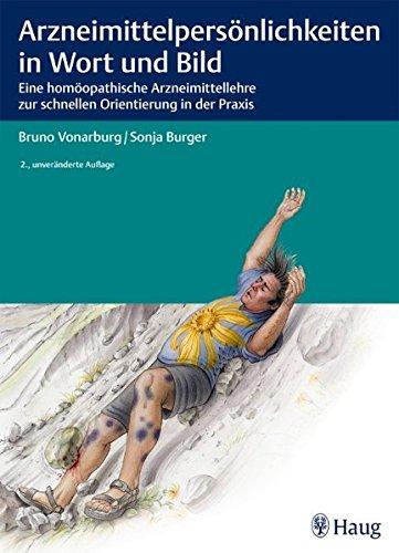 Arzneimittel-Persönlichkeiten in Wort und Bild: Eine homöopathische Arzneimittellehre zur schnellen Orientierung in der Praxis