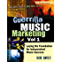 Guerrilla Music Marketing, Vol 1: Laying the Foundation for Independent Music Success (Guerrilla Music Marketing Series)