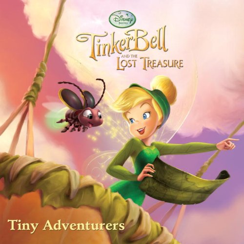 (Tiny Adventurers (Tinker Bell and the Lost Treasure / Disney Fairies))