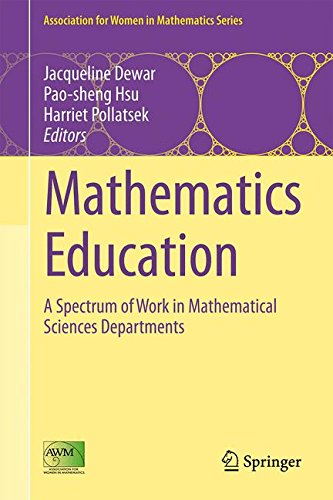 Mathematics Education: A Spectrum of Work in Mathematical Sciences Departments (Association for Women in Mathematics Series)