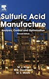 Sulfuric Acid Manufacture : Analysis, Control and Optimization, King, Matt and Moats, Michael, 0080982204
