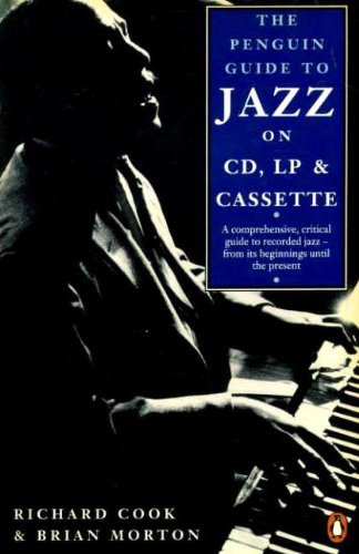 Jazz on CD, LP, and Cassette, The Penguin Guide to: First Edition (Richard Cook Jazz)