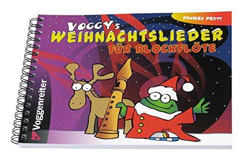 Voggy's Weihnachtslieder für Blockflöte: Weihnachten mit dem kleinen Voggy und der Blockflöte
