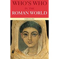 Who's Who in the Roman World (Who's Who Series) (The Routledge Who's Who Series)