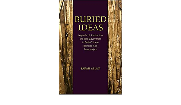 Buried Ideas Legends Of Abdication And Ideal Government In Early