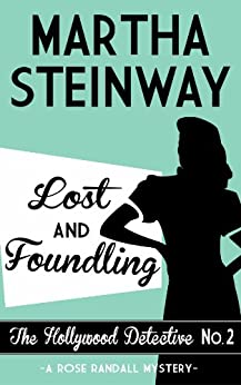 Lost and Foundling (The Hollywood Detective Book 2) by [Steinway, Martha]