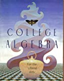 img - for College Algebra for the Liberal Arts book / textbook / text book