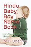 Hindu Baby Boy Name Book: More Than 20,500 Baby Boy Names With Their Meanings