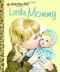 Little Mommy (Little Golden Book)