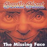 The Missing Face by Gentle Giant (2003-04-22)