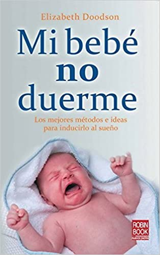 muy agradable ef43c 02aae Mi bebé no duerme: Los mejores métodos e ideas para ...