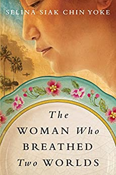 The Woman Who Breathed Two Worlds (The Malayan Series Book 1) by [Siak Chin Yoke, Selina]