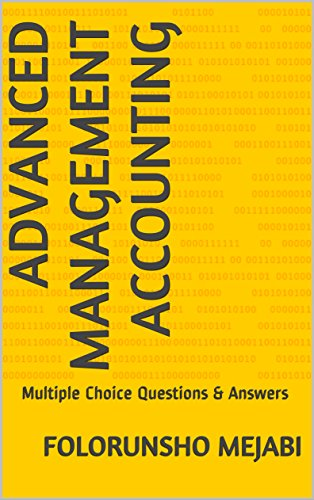 Amazon com: ADVANCED MANAGEMENT ACCOUNTING: Multiple Choice