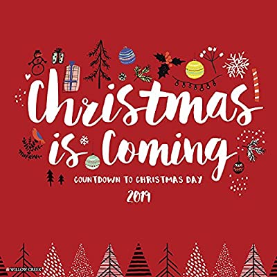 Count Down To Christmas 2019 Christmas is Coming 2019 Wall Calendar: Willow Creek Press
